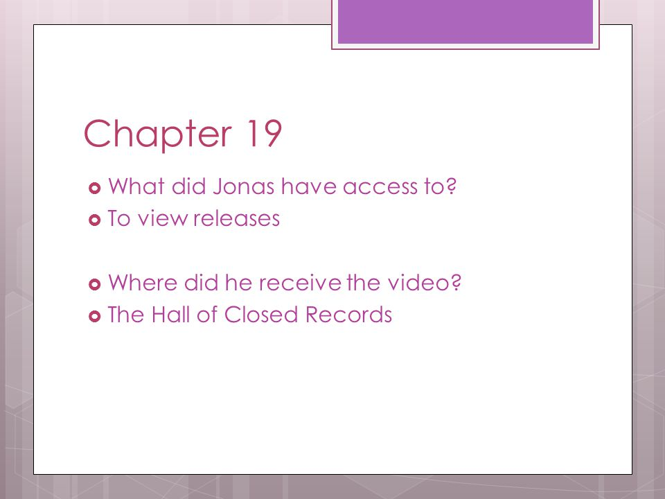Chapter 19 What did Jonas have access to To view releases