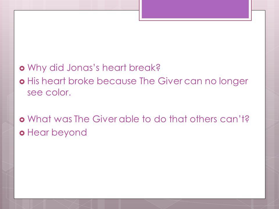 Why did Jonas's heart break