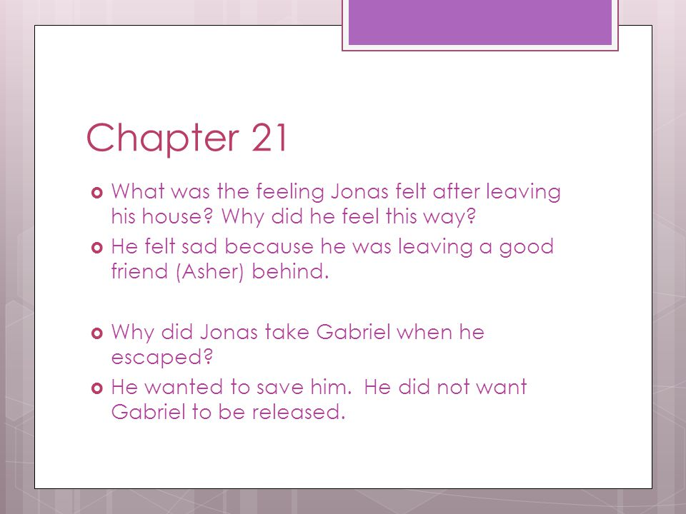 Chapter 21 What was the feeling Jonas felt after leaving his house Why did he feel this way