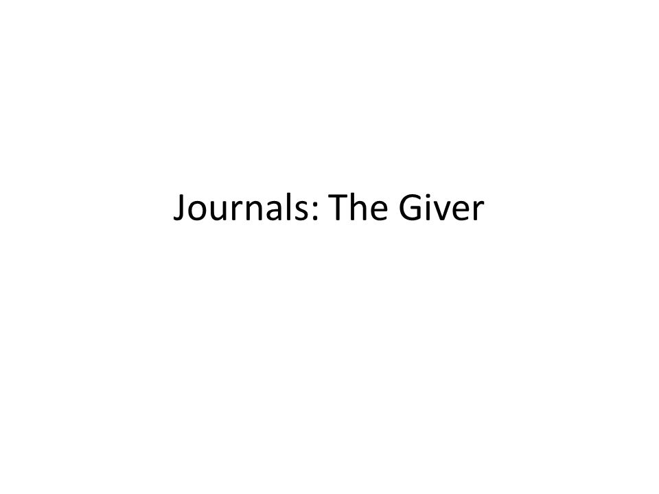 Journals: The Giver