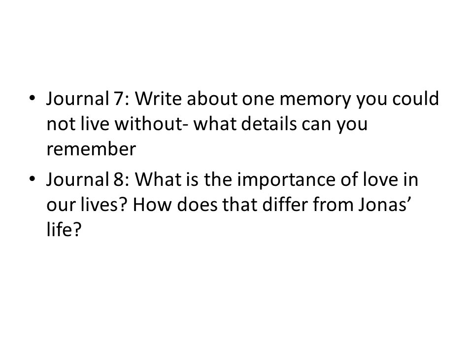 Journal 7: Write about one memory you could not live without- what details can you remember