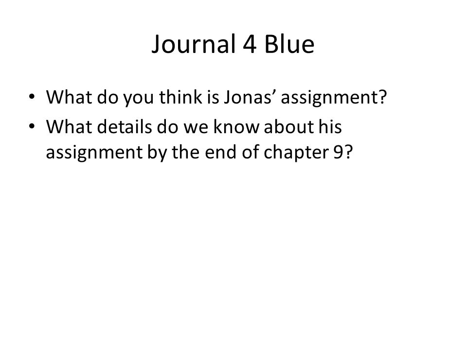 Journal 4 Blue What do you think is Jonas' assignment