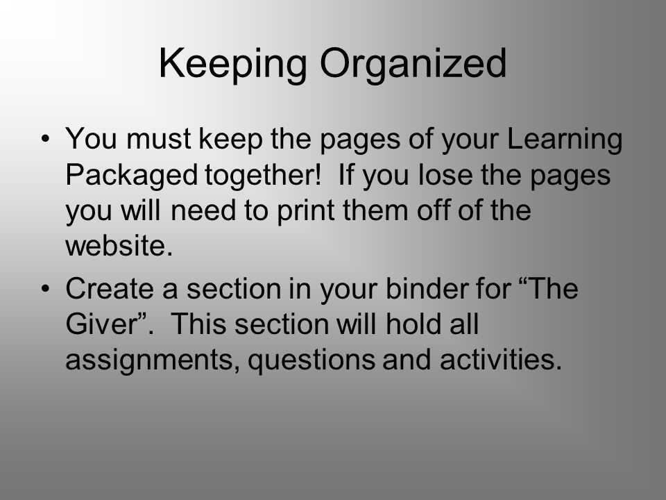 Keeping Organized You must keep the pages of your Learning Packaged together! If you lose the pages you will need to print them off of the website.