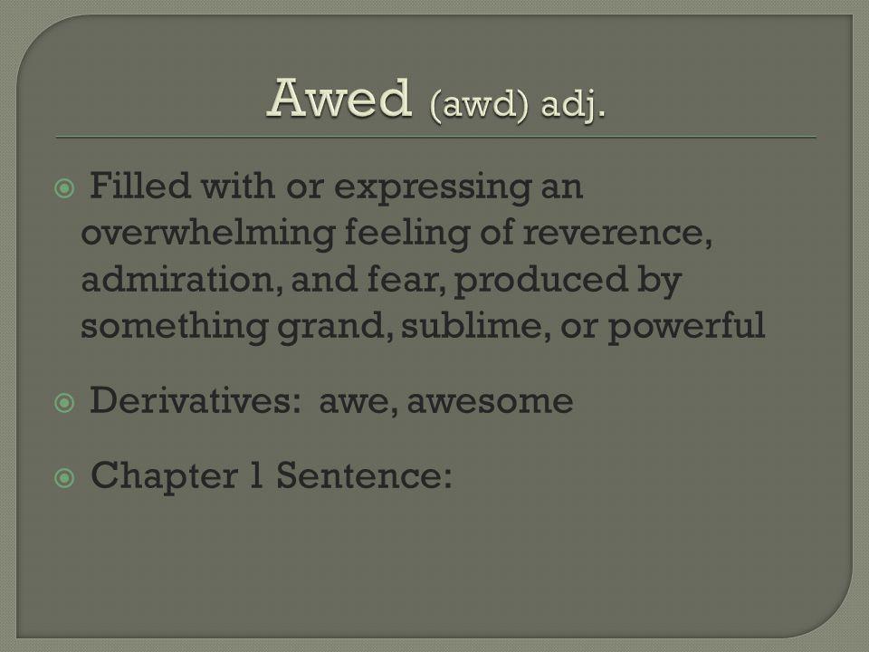 Awed (awd) adj.