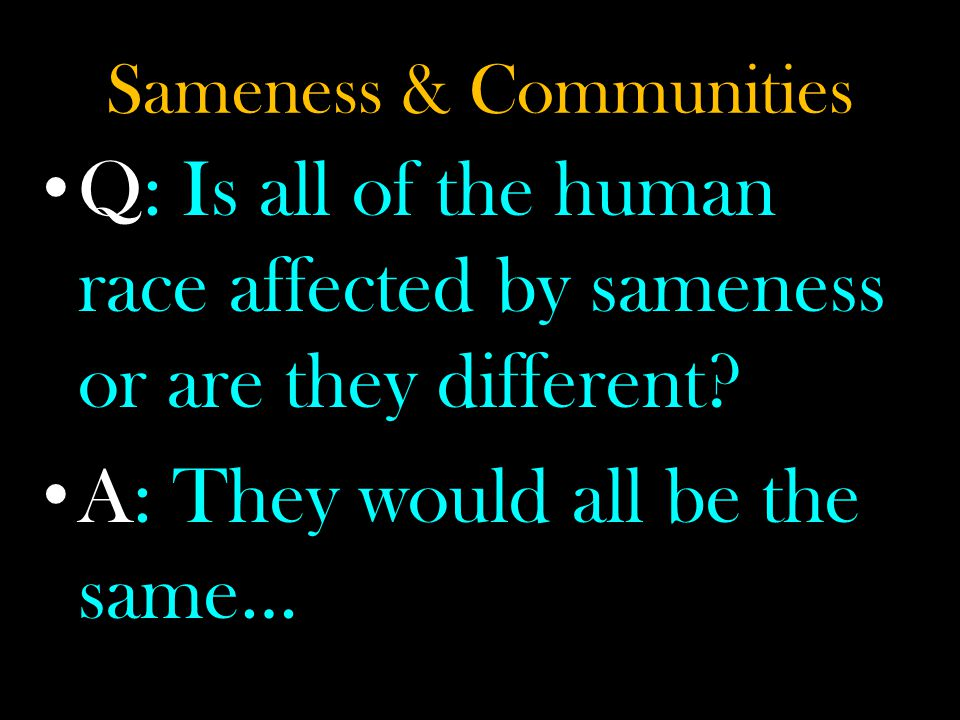 Sameness & Communities