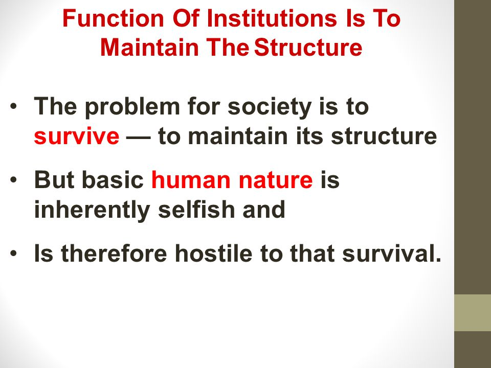 Function Of Institutions Is To Maintain The Structure