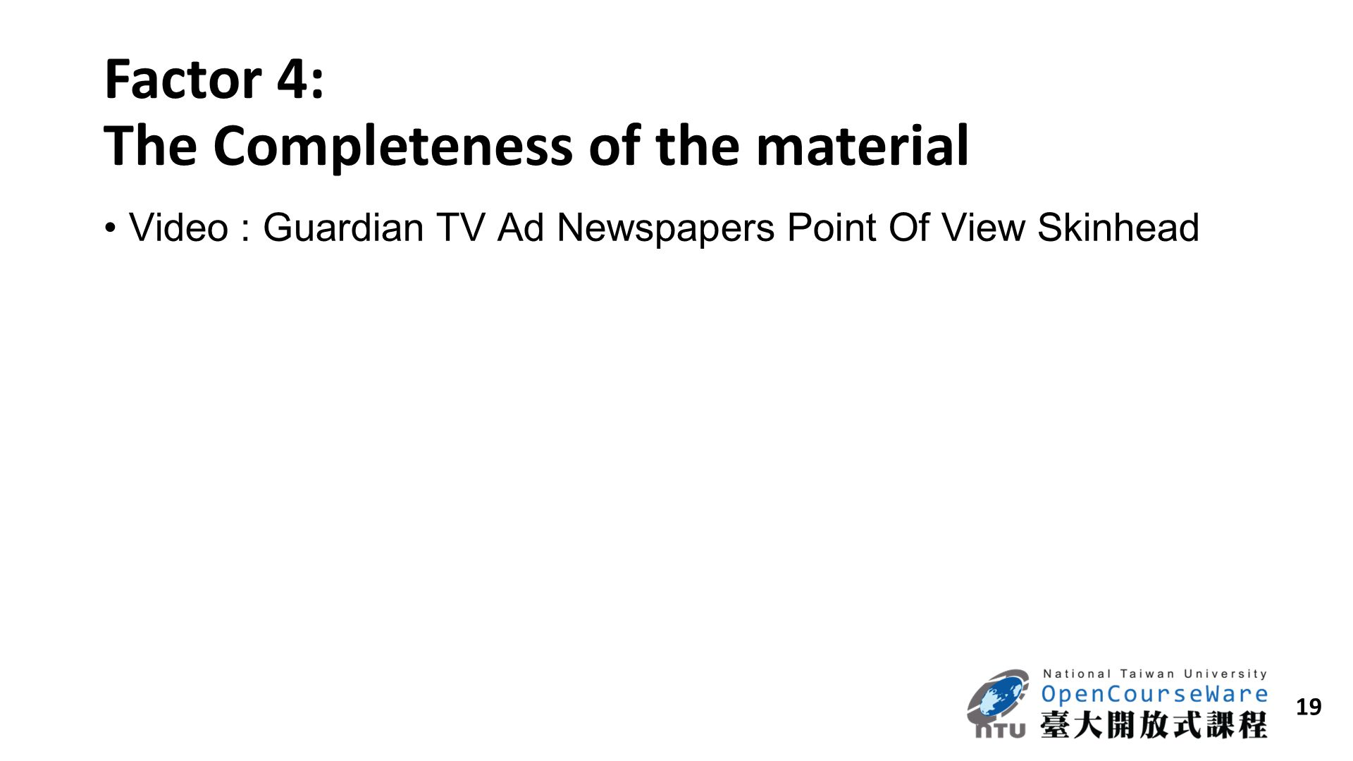 Factor 4: The Completeness of the material
