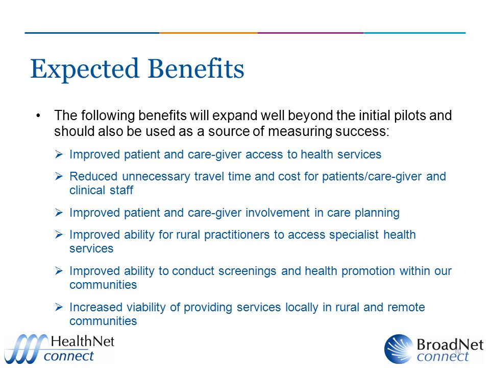 Expected Benefits The following benefits will expand well beyond the initial pilots and should also be used as a source of measuring success: