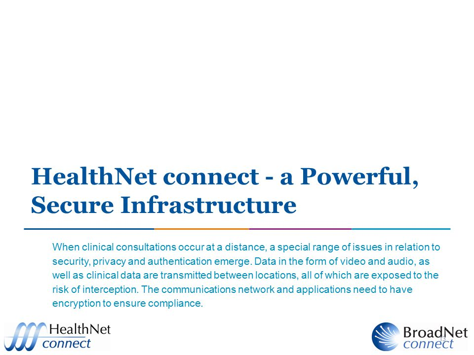 HealthNet connect - a Powerful, Secure Infrastructure