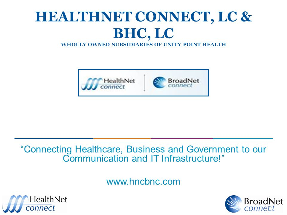 HealthNet connect, LC & BHC, LC Wholly Owned Subsidiaries of Unity Point Health