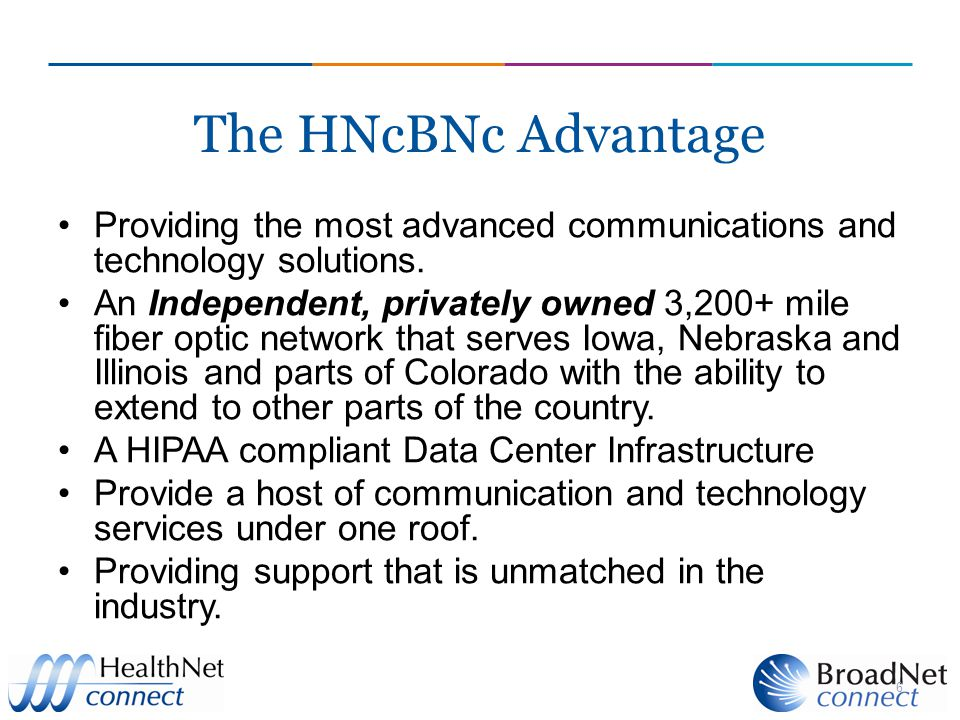 The HNcBNc Advantage Providing the most advanced communications and technology solutions.