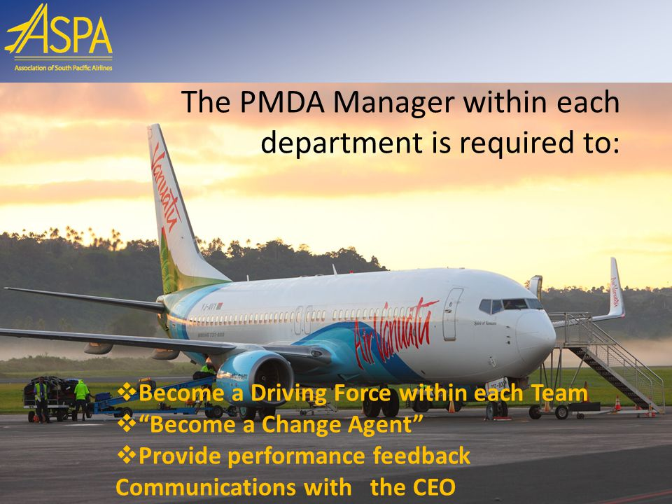 The PMDA Manager within each department is required to: