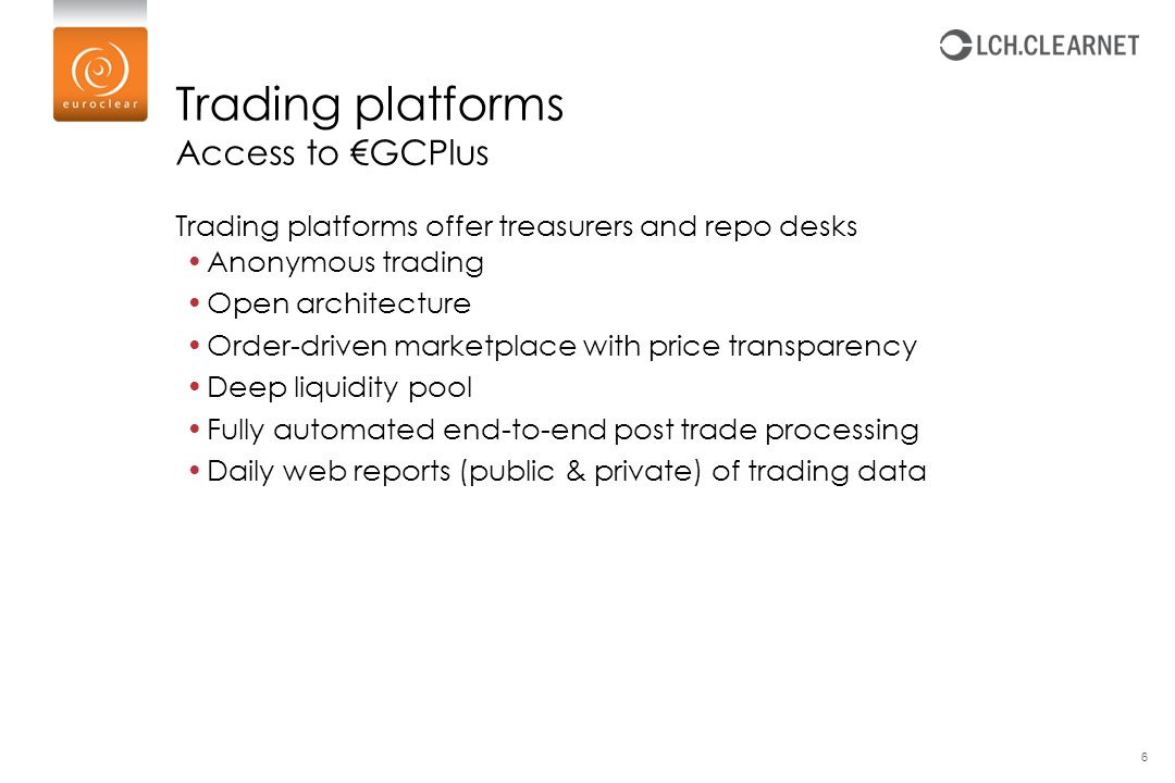 Trading platforms Access to €GCPlus Trading platforms offer treasurers and repo desks