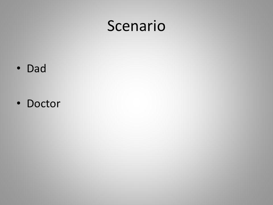 Scenario Dad Doctor
