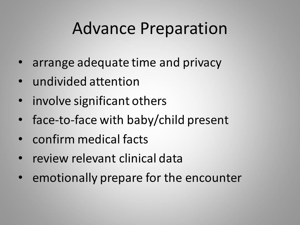 Advance Preparation arrange adequate time and privacy