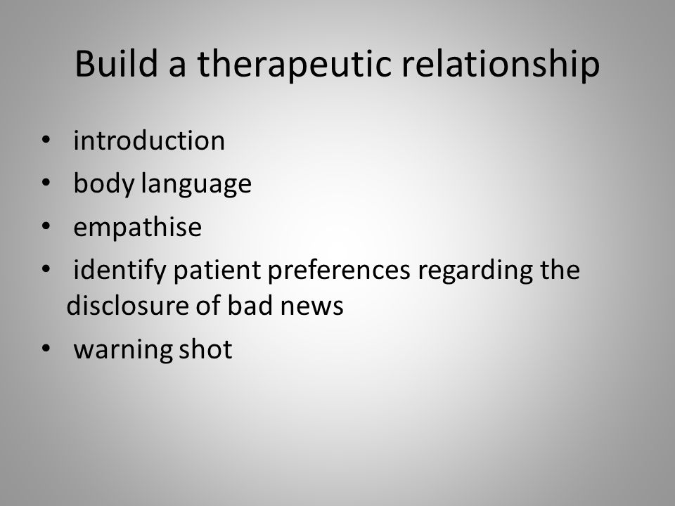 Build a therapeutic relationship