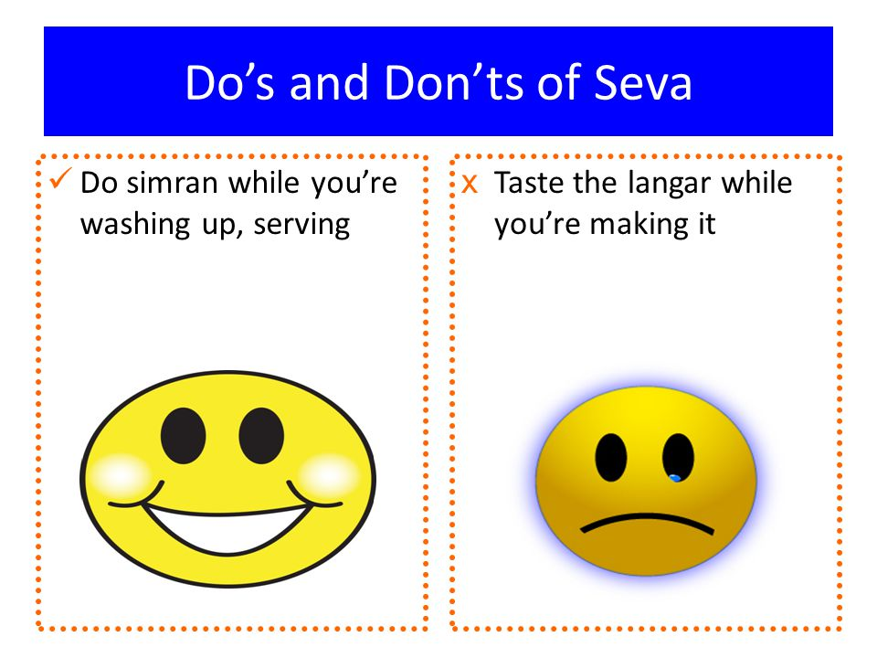 Do's and Don'ts of Seva Do simran while you're washing up, serving