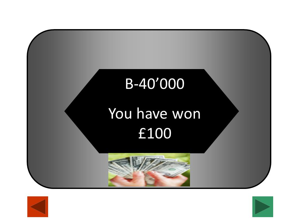B-40'000 You have won £100