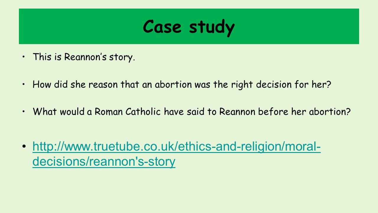 Case study This is Reannon's story. How did she reason that an abortion was the right decision for her