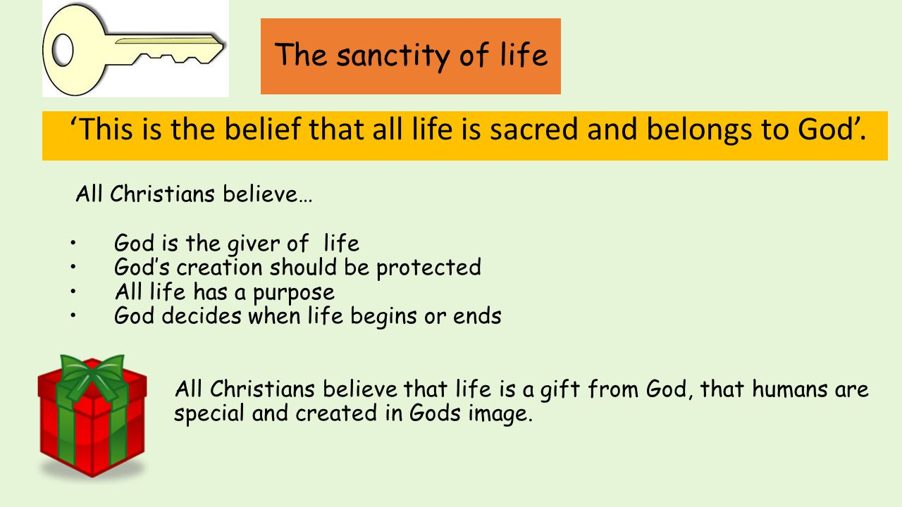 'This is the belief that all life is sacred and belongs to God'.