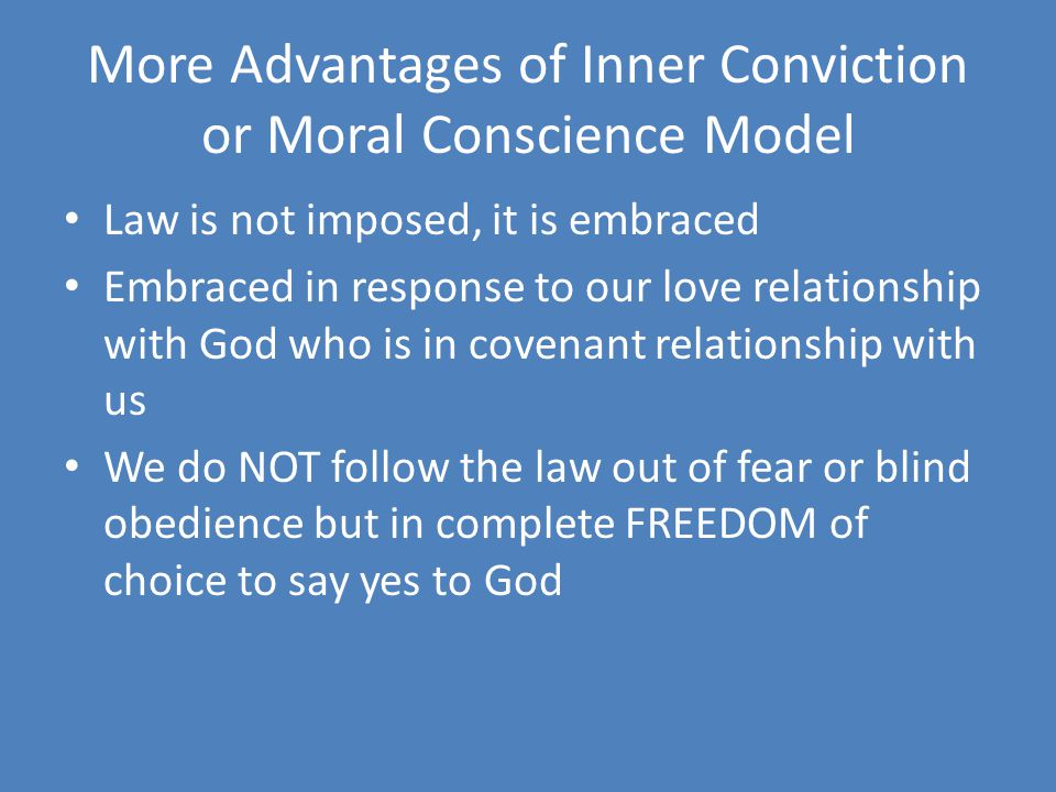 More Advantages of Inner Conviction or Moral Conscience Model