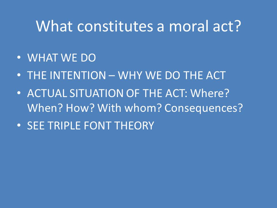 What constitutes a moral act
