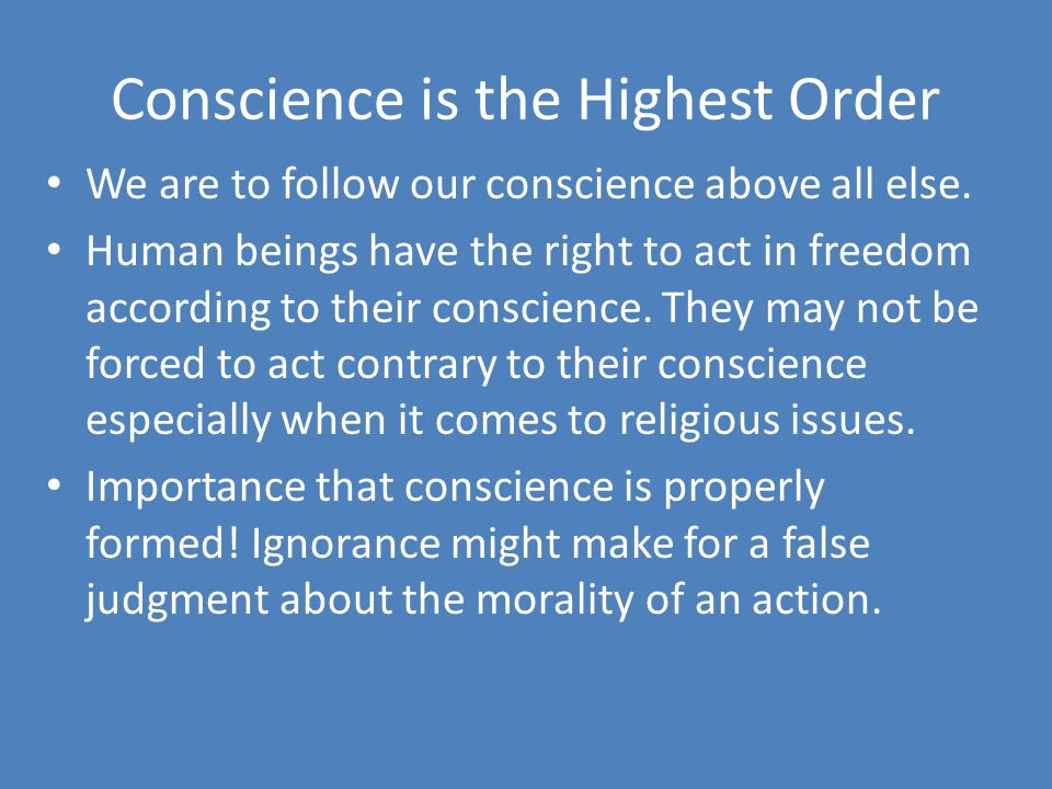 Conscience is the Highest Order