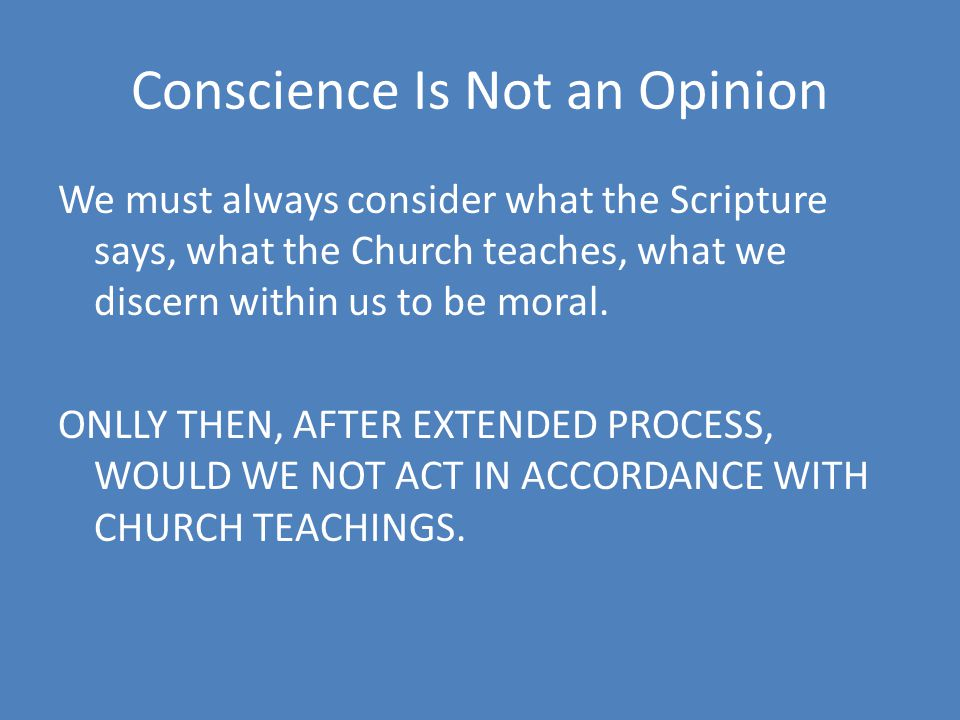 Conscience Is Not an Opinion