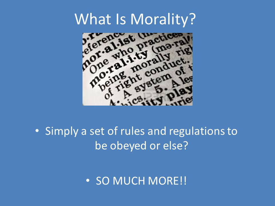 Simply a set of rules and regulations to be obeyed or else
