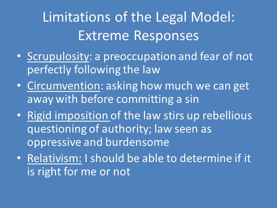 Limitations of the Legal Model: Extreme Responses