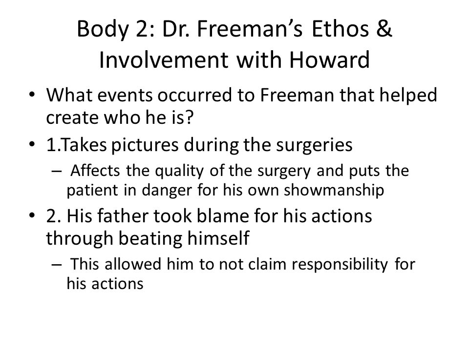 Body 2: Dr. Freeman's Ethos & Involvement with Howard