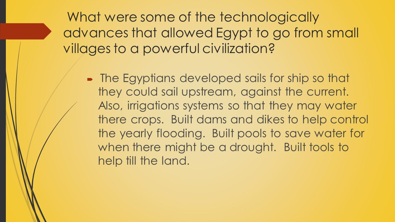 What were some of the technologically advances that allowed Egypt to go from small villages to a powerful civilization