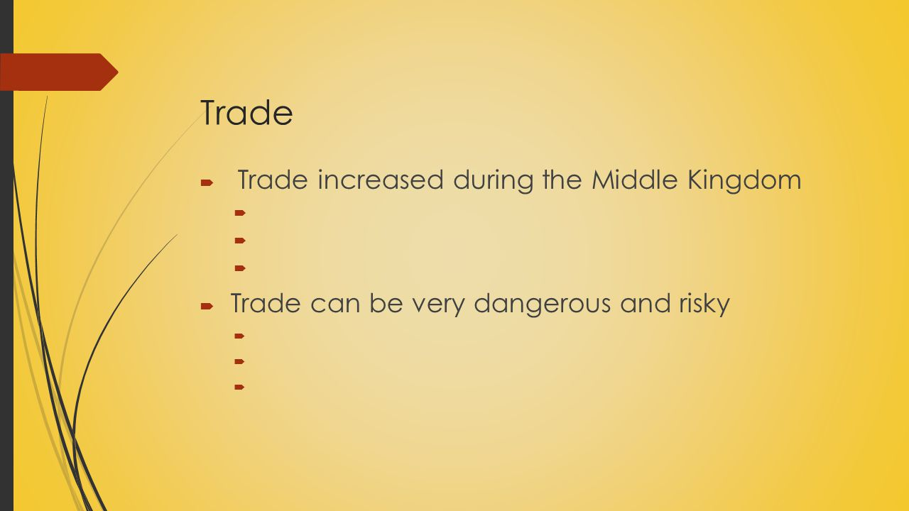 Trade Trade increased during the Middle Kingdom