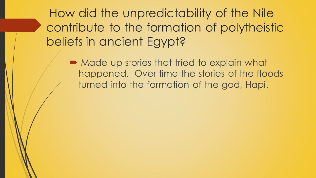 How did the unpredictability of the Nile contribute to the formation of polytheistic beliefs in ancient Egypt