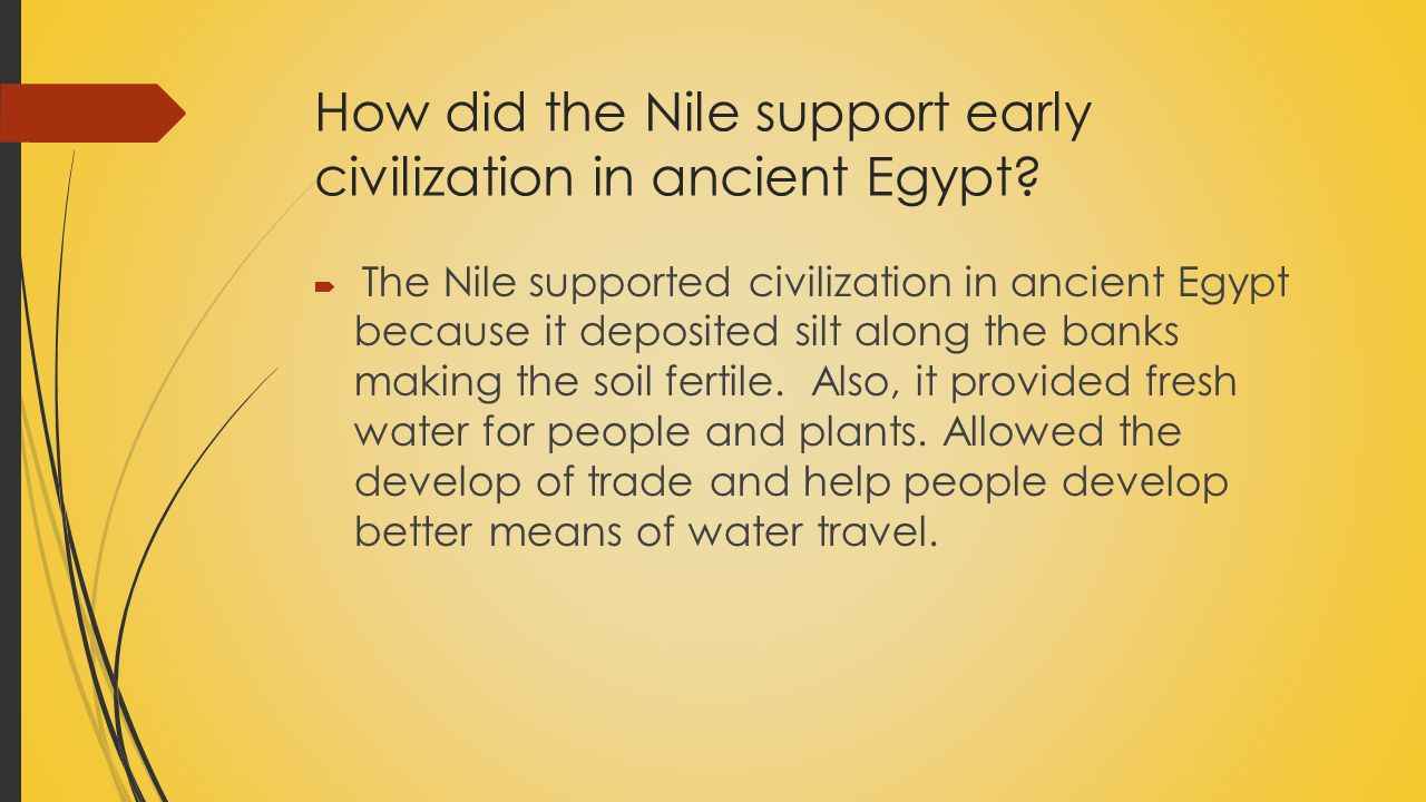 How did the Nile support early civilization in ancient Egypt