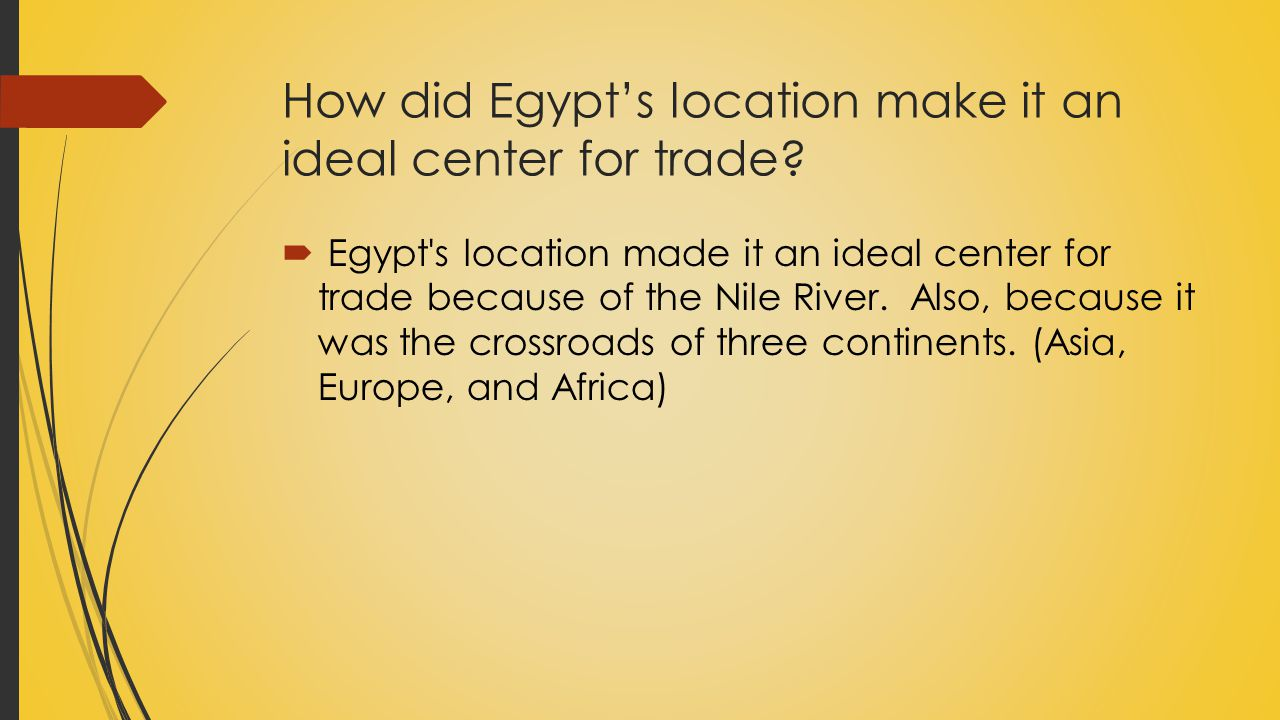 How did Egypt's location make it an ideal center for trade