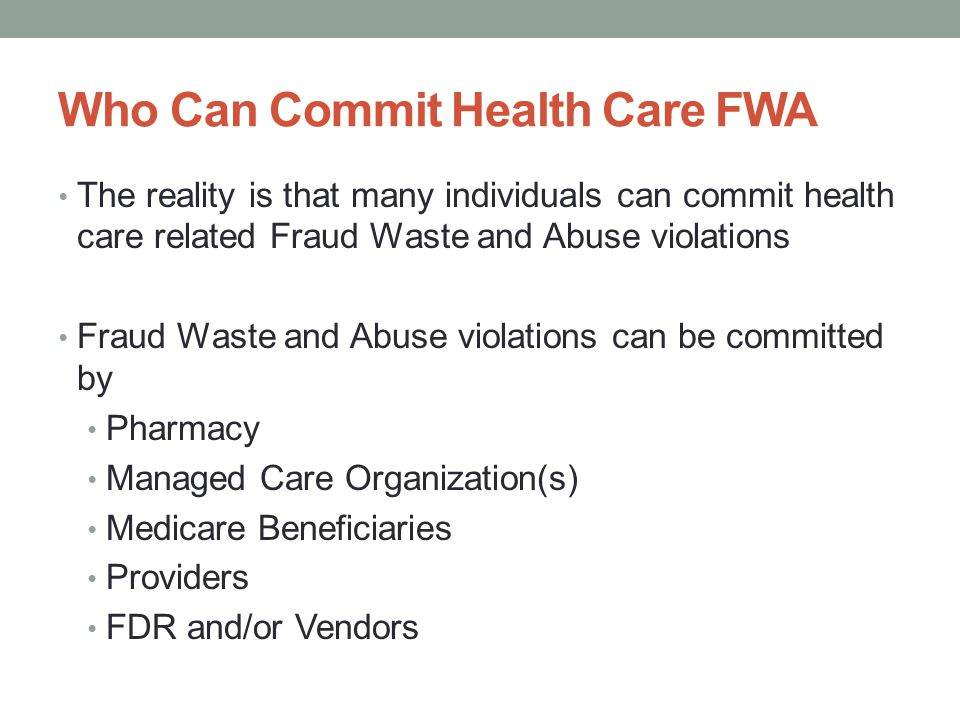 Who Can Commit Health Care FWA
