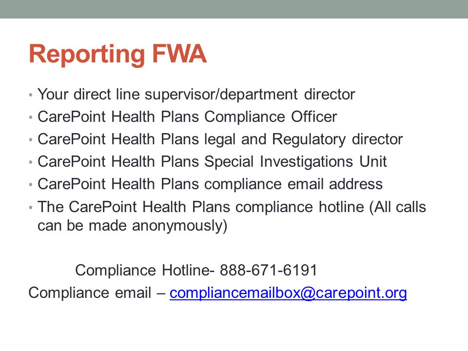 Reporting FWA Your direct line supervisor/department director