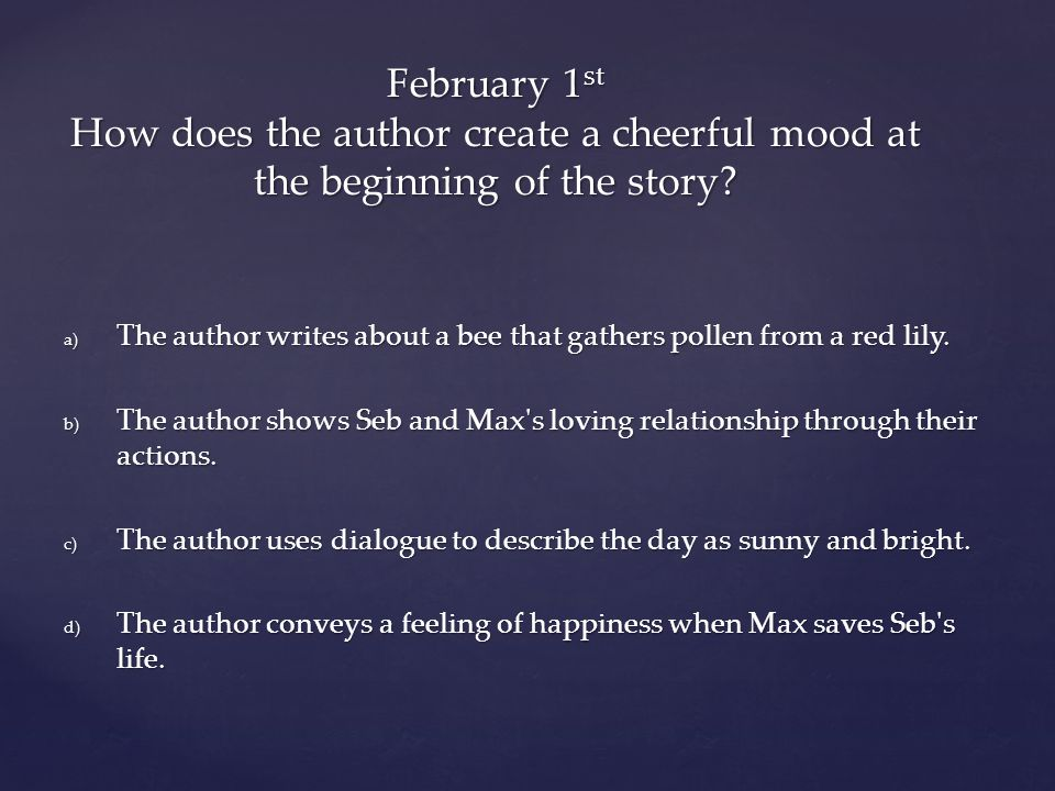 February 1st How does the author create a cheerful mood at the beginning of the story