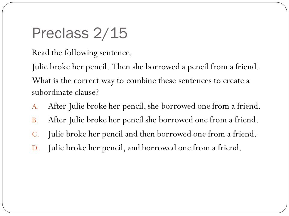 Preclass 2/15 Read the following sentence.