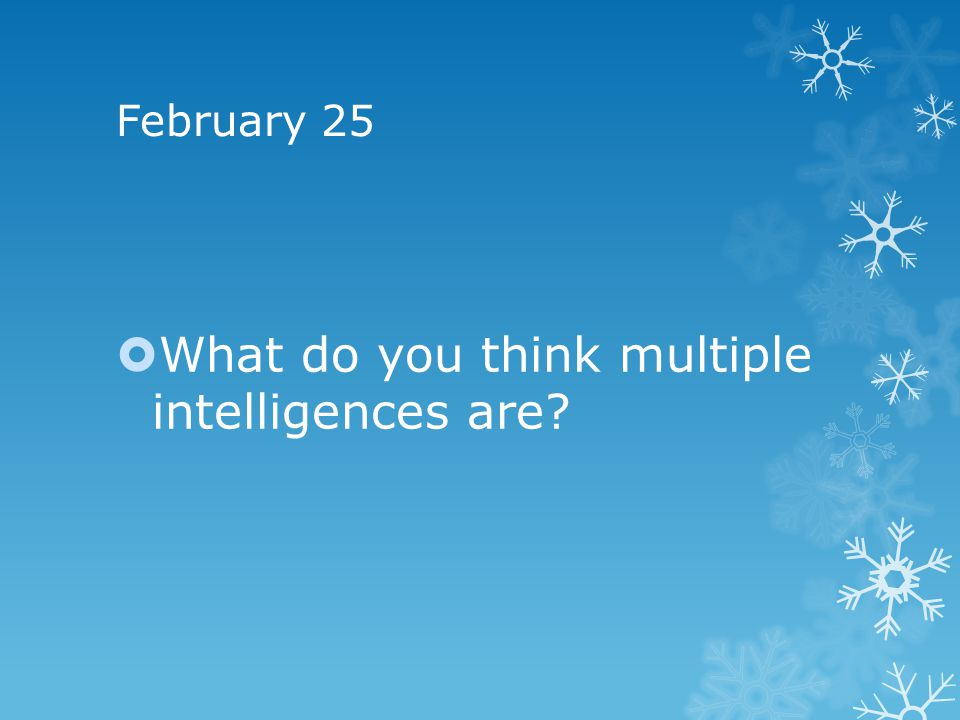 What do you think multiple intelligences are