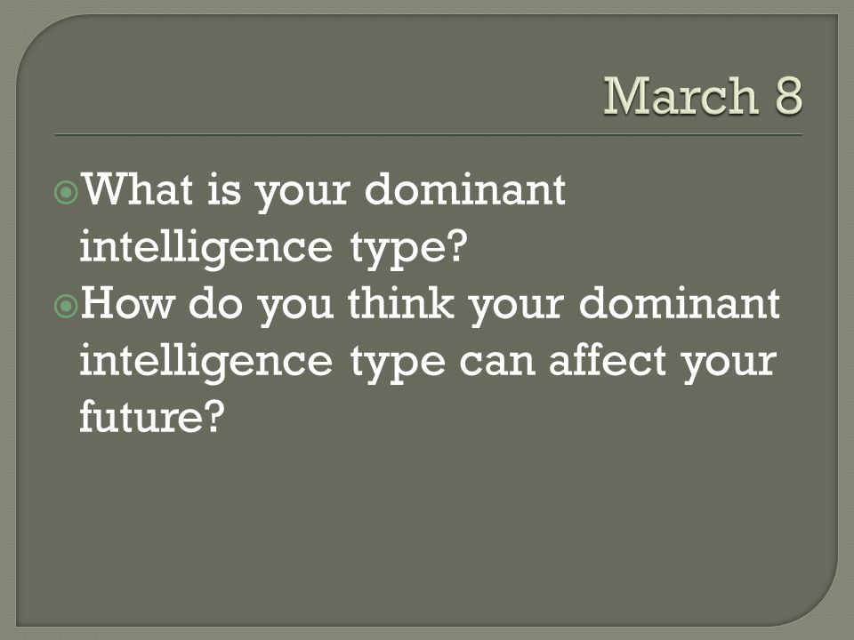 March 8 What is your dominant intelligence type