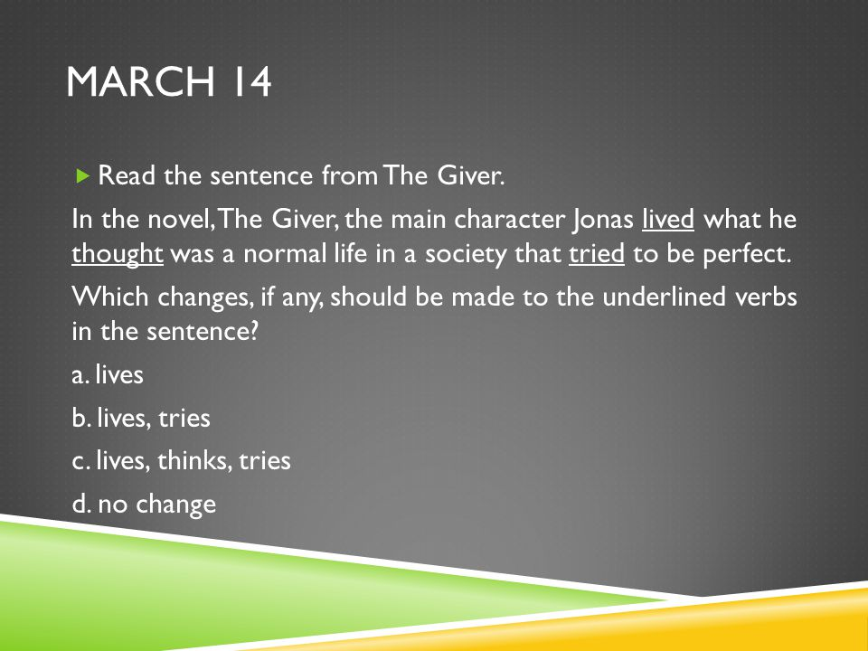 March 14 Read the sentence from The Giver.
