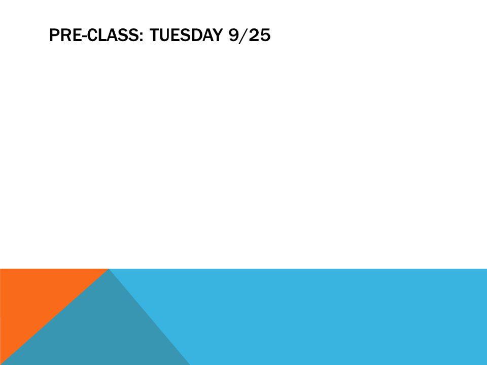Pre-Class: Tuesday 9/25