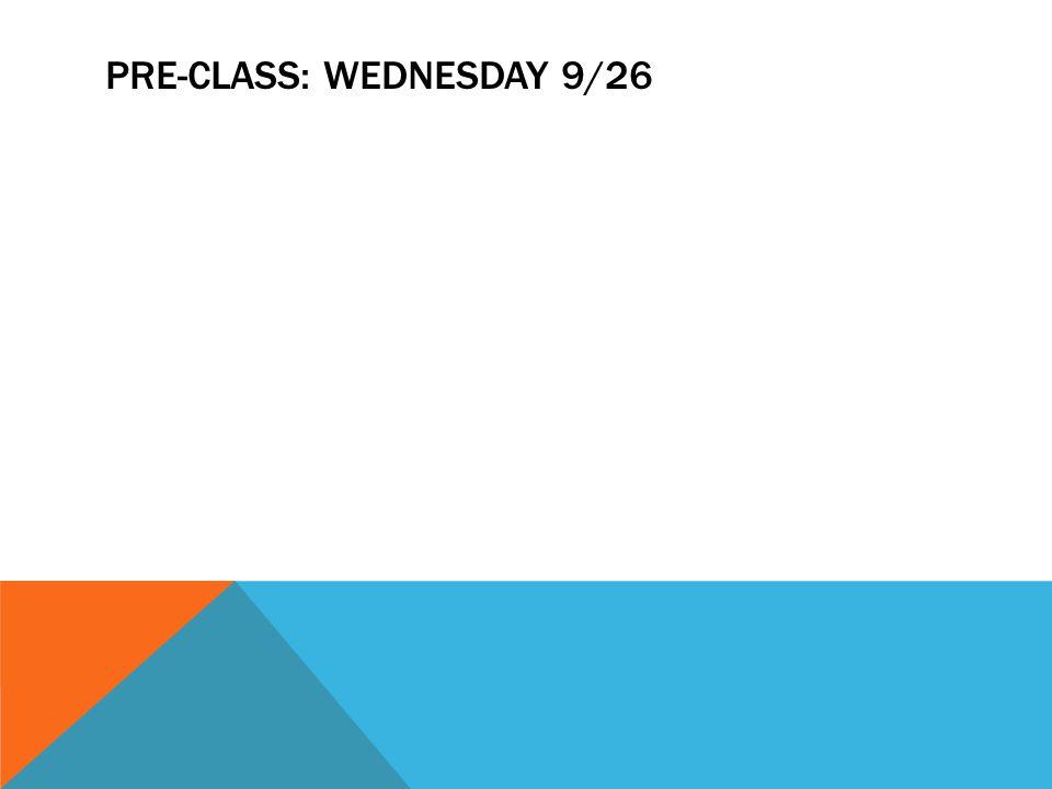 Pre-Class: Wednesday 9/26