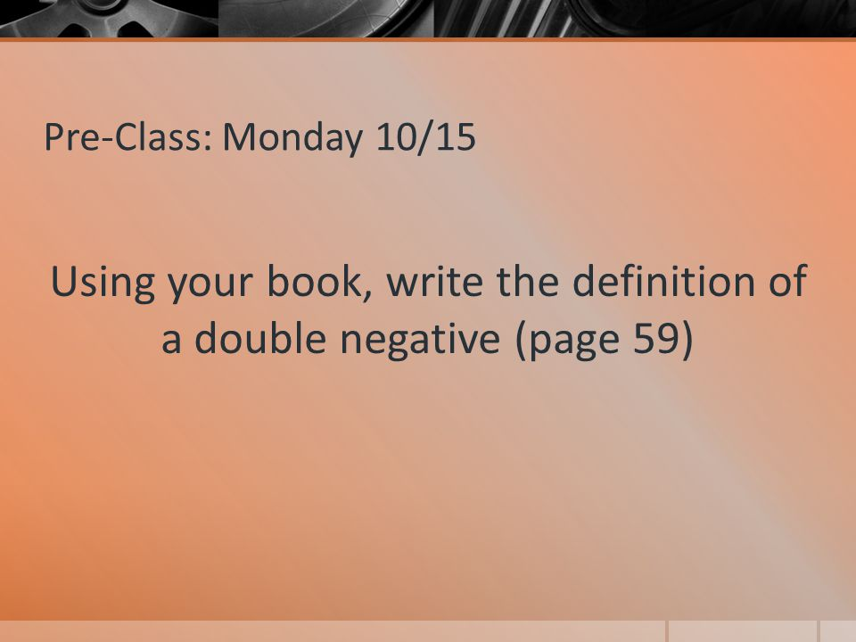 Using your book, write the definition of a double negative (page 59)