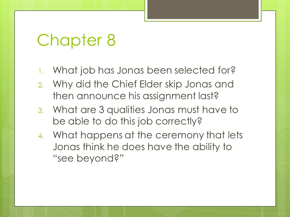 Chapter 8 What job has Jonas been selected for