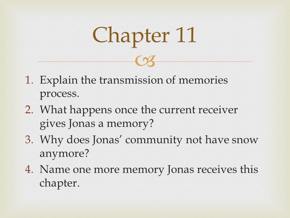 Chapter 11 Explain the transmission of memories process.