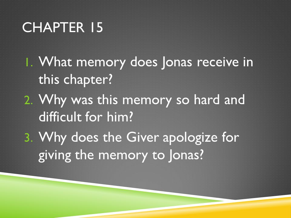 Chapter 15 What memory does Jonas receive in this chapter Why was this memory so hard and difficult for him