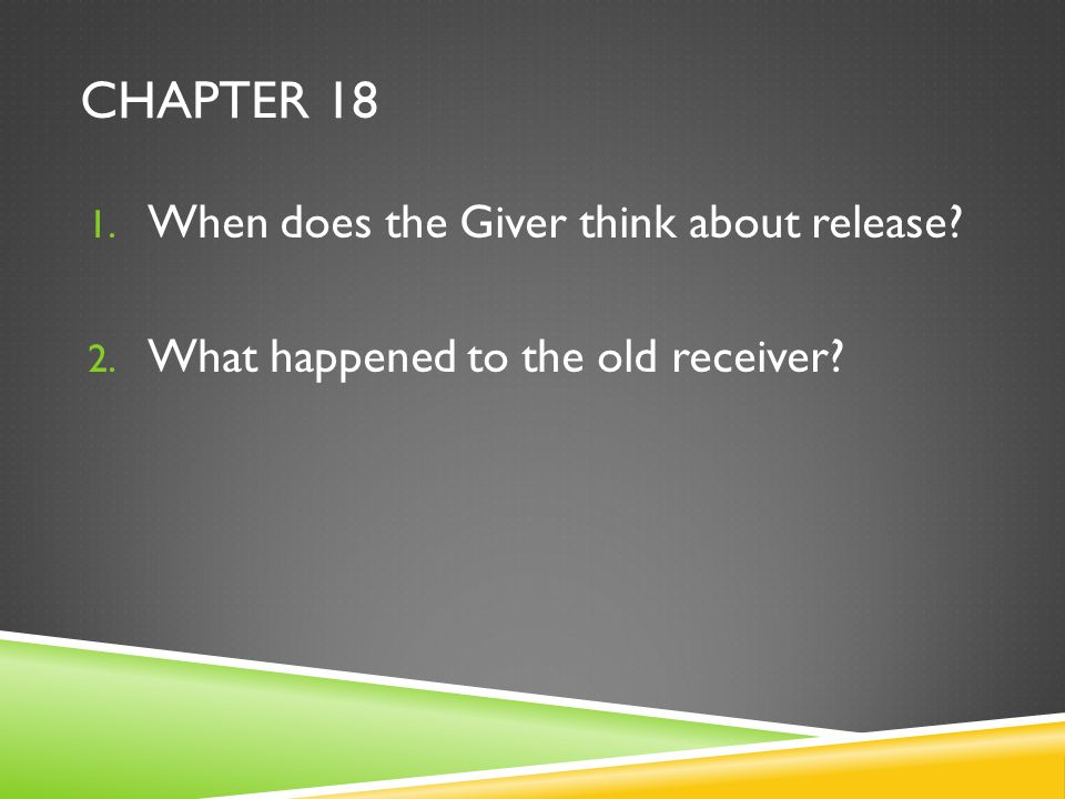 Chapter 18 When does the Giver think about release